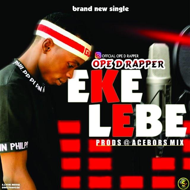 [Music] Ope D Rapper – Ekelebe (Beat By Dj Yk Beats)