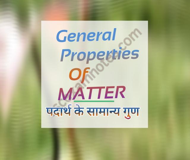 General properties of matter