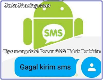 Tips mengatasi Pesan SMS Tidak Terkirim pada semua Tipe Handphone