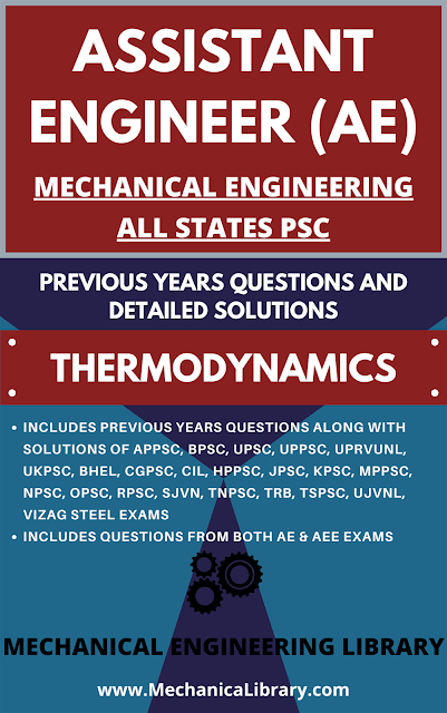 Thermodynamics - Mechanical Engineering AE, AEE, State PSC Jobs Recruitment Exam - All States PSC's Previous Years Questions Topicwise - Free Download PDF - MechanicaLibrary.com Exclusive