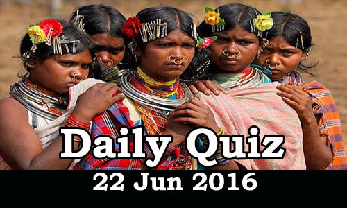 Daily Current Affairs Quiz - 22 Jun 2016