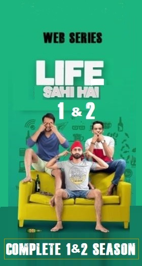 Life Sahi Hai Season 2 Complete Series Hindi 720p HDRip 1GB [Web Series]