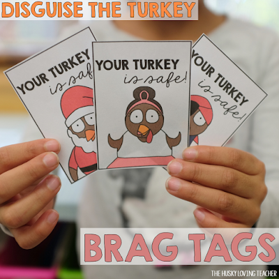 If you don't use brag tags in your classroom, you can still give these out by tapping them in their assignment books, putting one on their report card, or even just handing it to them when they get their turkey back!