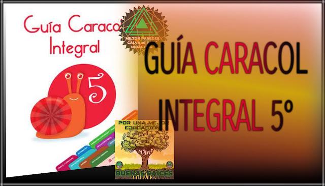 GUÍA CARACOL INTEGRAL-QUINTO GRADO-5°