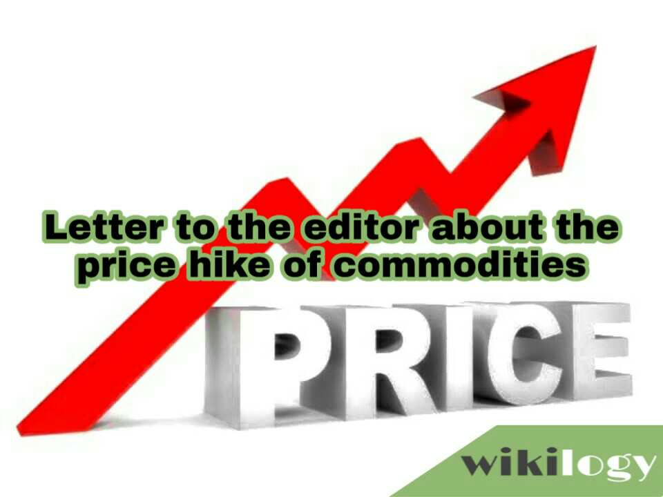Letter to the editor about the price hike of commodities
