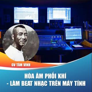 Khóa học trọn đời- Hòa âm phối khí - làm beat nhạc trên máy tính nhanh, đơn giản cùng chuyên gia âm nhạc Tâm Vinh ebook PDF-EPUB-AWZ3-PRC-MOBI