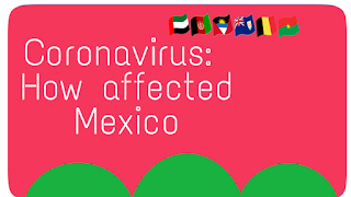 Coronavirus: How affected covid19 in Mexico