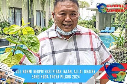 Zul-Rohmi Berpotensi Pisah Jalan, Ali Al Khairy Sang Kuda Troya Pilgub 2024