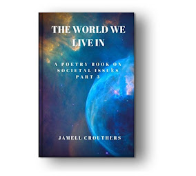 The World We Live In: A Poetry Book On Societal Issues Part 3