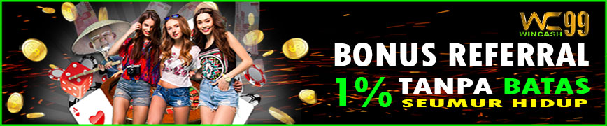 Bonus Referral 1% Wincash99