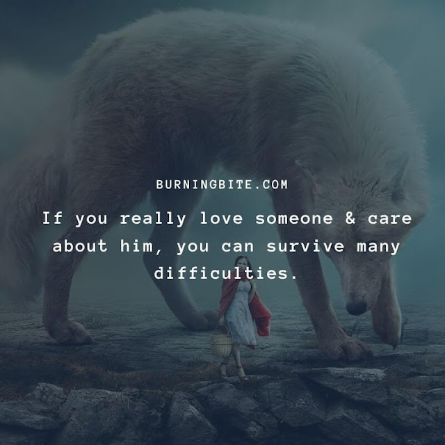 If you really love someone & care about him, you can survive many difficulties. ~Calvin klein