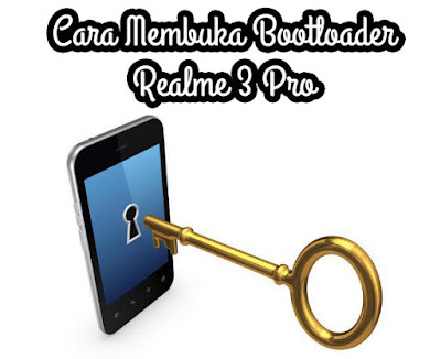 Cara Membuka Bootloader Realme 3 Pro