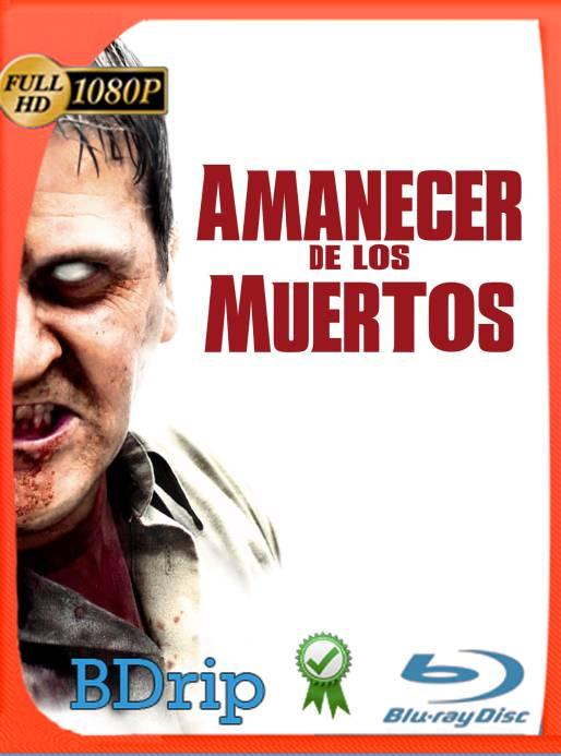 El Amanecer de los Muertos (2004) BDRip 1080p Latino [GoogleDrive] Ivan092