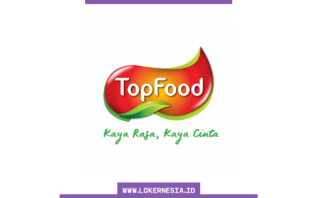 Lowongan Kerja PT Raja Top Food November 2020