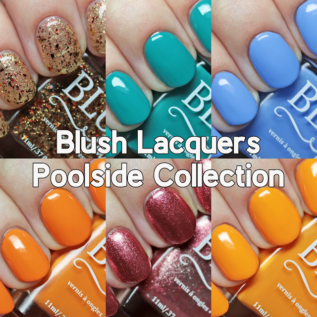 Blush Lacquers Poolside Collection