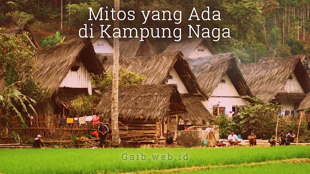 Mitos yang Ada di Kampung Naga
