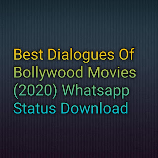 Best Dialogues Of Bollywood Movies (2020) Whatsapp Status Download