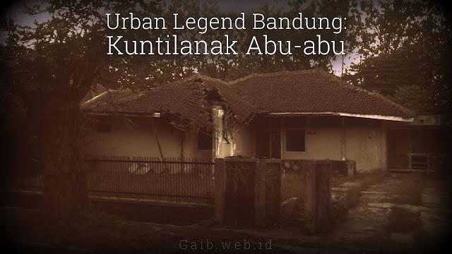 Urban Legend Bandung Kuntilanak Abu-abu