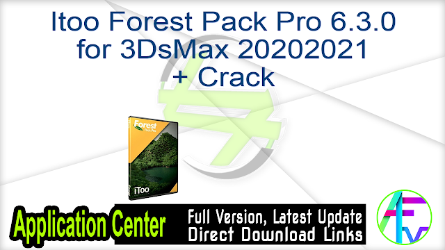 Itoo Forest Pack Pro 6.3.0 for 3DsMax 20202021 + Crack