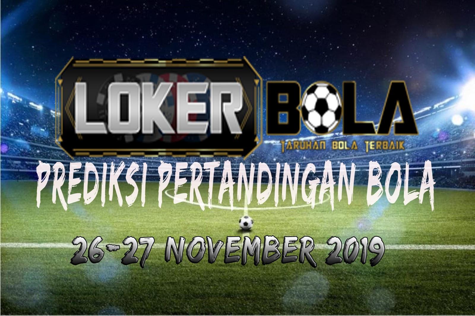 PREDIKSI PERTANDINGAN BOLA 26 – 27 NOVEMBER 2019