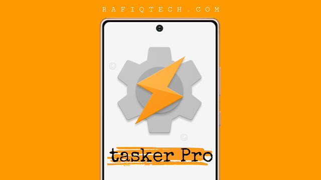 تنزيل أحدث إصدار من برنامج Tasker النسخة المدفوعة لنظام الأندرويد