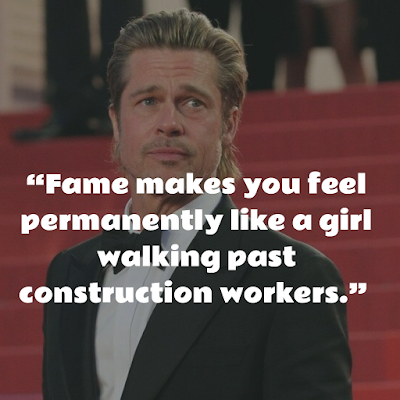 Top Brad Pitt Inspirational Quote about fame
