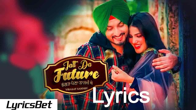 Jatt Da future Lyrics - Virasat Sandhu
