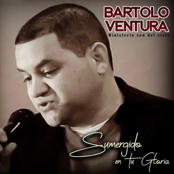 Bartolo Ventura – Sumergidos en Su Gloria 2021 (Exclusivo WC)