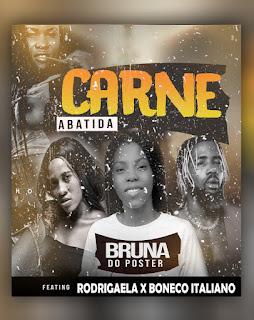 Bruna do poster Feat Boneco italiano 007 & Rodrigaela - Carne Abatida(Afro House)