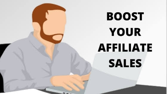 12 Ultimate Tips To Increase Your Affiliate Sales