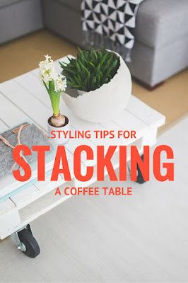 Styling Tips for Stacking a Coffee Table