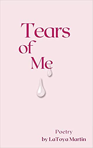 Tears of Me by LaToya Martin