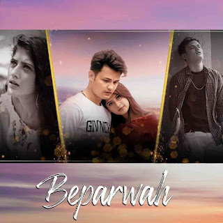Beparwah Hindi Song Image Sung by Yasser Desai Features Arishfa Khan