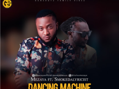 DOWNLOAD MP3: Mezaya - Dancing Machine ft. Smokedalyricist