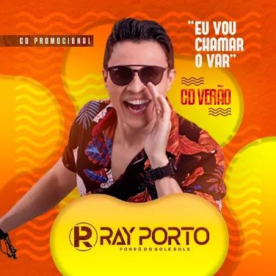 Ray Porto e Forró do Bole Bole - Eu Vou Chamar o VAR - Promocional de Dezembro - 2K19