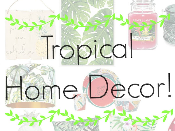 Tropical Vibes - Tropical Themed Summer Home Decor