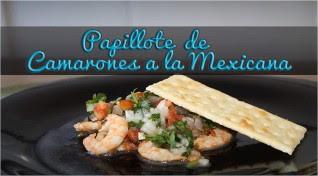 Receta Papillote de camarones a la Mexicana