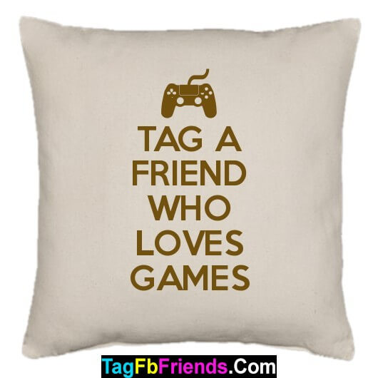 Tag that friend who spends most of his time on video games.