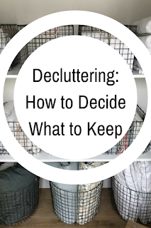 Decluttering: How To Decide What To Keep.