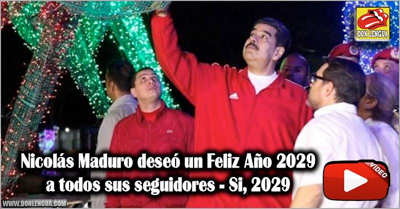 Nicolás Maduro deseó un Feliz Año 2029 a todos sus seguidores - Si 2029
