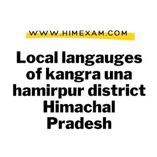 Local langauges of kangra una hamirpur district Himachal Pradesh
