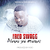 AUDIO | Fred Swagg -Mvua Ya Mawe | Download Mp3