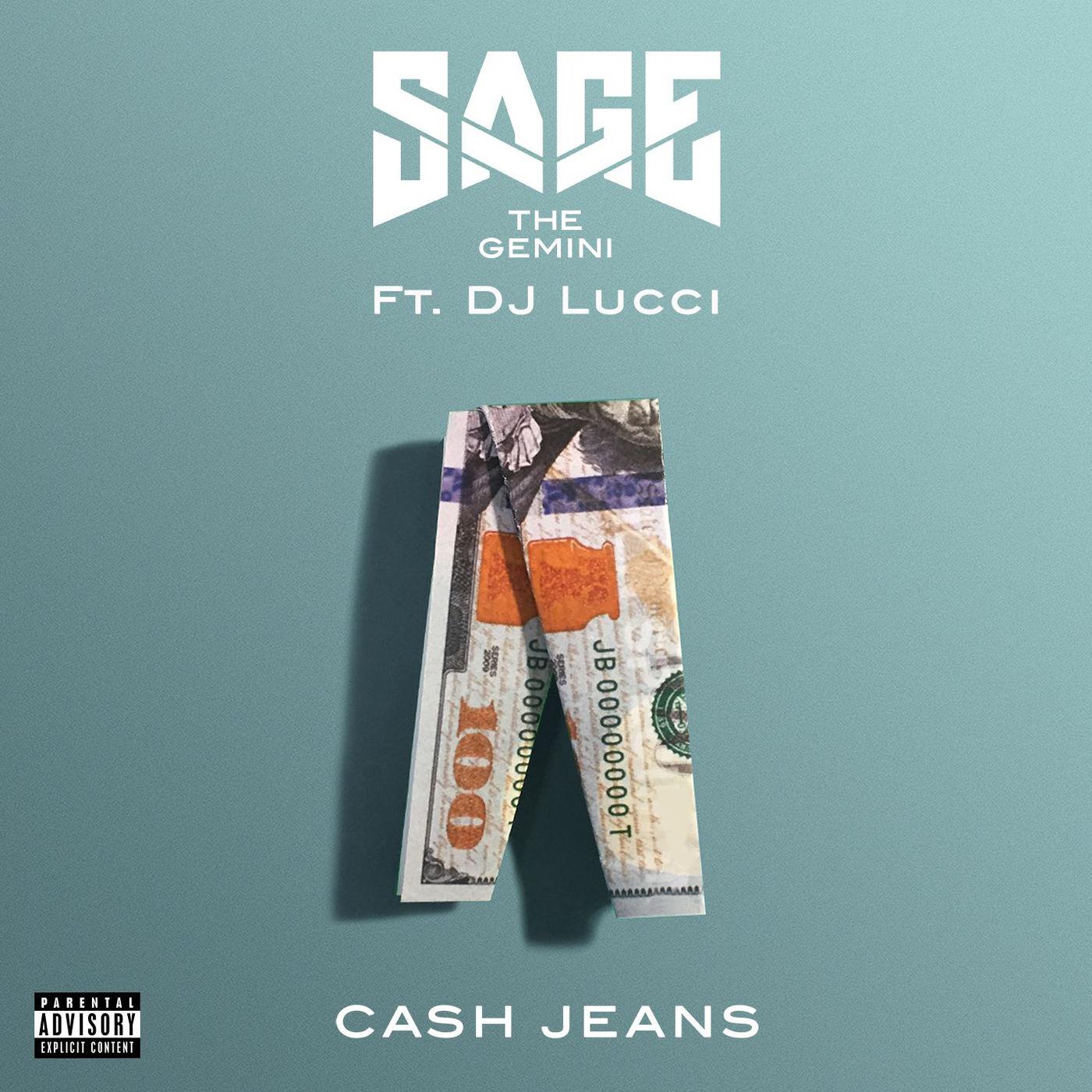 Sage the Gemini - Cash Jeans (feat. DJ Lucci) - Single Cover
