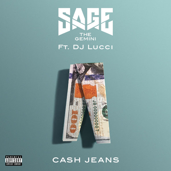 Sage the Gemini - Cash Jeans (feat. DJ Lucci) - Single Cover