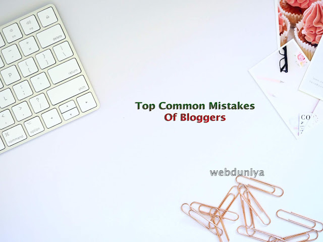 Blogging Tips Common Mistakes Which Are Makes Every Bloggers