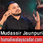 https://www.humaliwalayazadar.com/2015/09/mudassir-jaunpuri-nohay-2014-to-2016.html