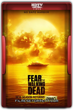 Fear the Walking Dead 2° Temporada Dublado Torrent HDTV 720p 1080p Baixar 2016