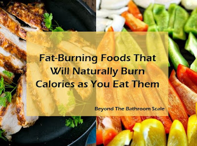 Fat-Burning Foods That Will Naturally Burn Calories As You Eat Them