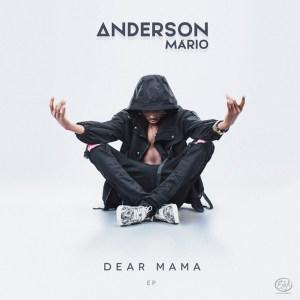DOWNLOAD MP3: Anderson mario - Dear Mama (2021)  EP