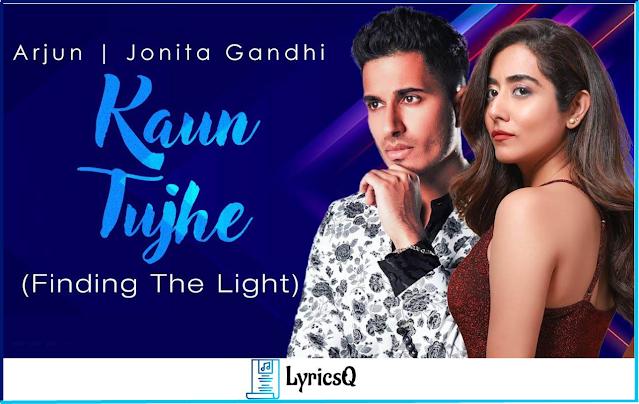 KAUN TUJHE (FINDING THE LIGHT) LYRICS